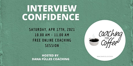 Interview Confidence - Free Online Group Coaching tickets