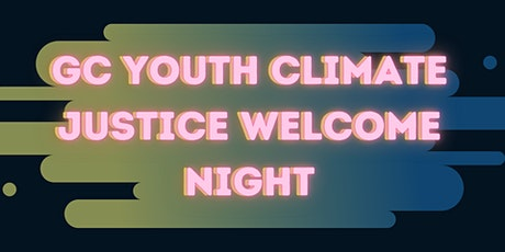 GC Youth Climate Justice Welcome Night 2021 tickets