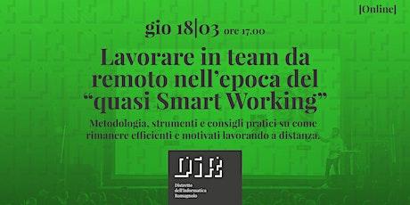 """Lavorare in team da remoto nell'epoca del """"quasi Smart Working"""" biglietti"""