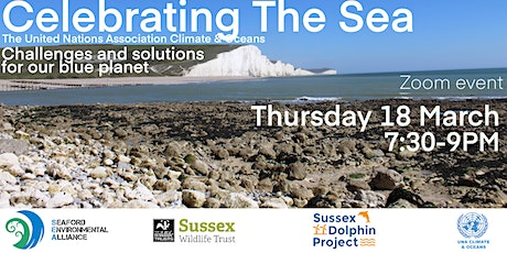 "Celebrating the Sea - Challenges and Solutions for our Blue Planet"" tickets"