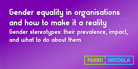 Gender stereotypes: their prevalence, impact, and what to do about them tickets