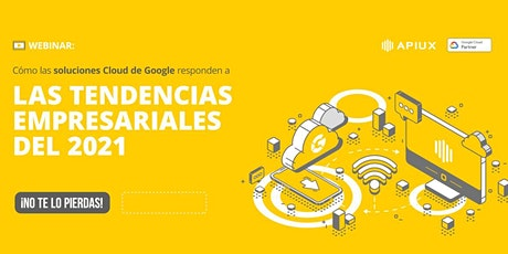 Tendencias Empresariales Google Cloud Plataform 2021 entradas