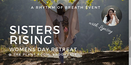 Sisters Rising, Women's Day Retreat - with Lynsey, Brookvale tickets