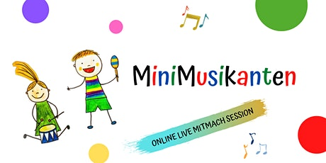 MiniMusikanten • Online Live Mitmach Session • Di, 09.03.21, 16h Tickets