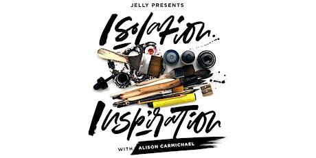 Isolation Inspiration: Alison Carmichael Tickets