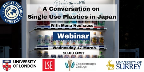 Reduce the Juice Connect: A Conversation on Single Use Plastic in Japan tickets