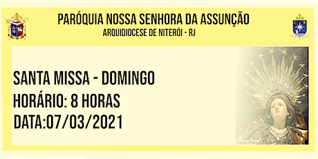 PNSASSUNÇÃO CABO FRIO - SANTA MISSA - DOMINGO - 8 HORAS - 07/03/2021 ingressos