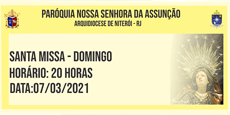 PNSASSUNÇÃO CABO FRIO - SANTA MISSA - DOMINGO - 20 HORAS - 07/03/2021 ingressos