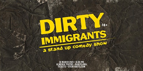 Dirty Immigrants • Stand up Comedy in English entradas