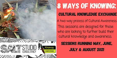 8 ways of Knowing: Cultural Knowledge Exchange Training tickets