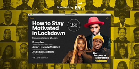 How To Stay Motivated in Lockdown  | 18-24 Black Students  | Powered by EY tickets