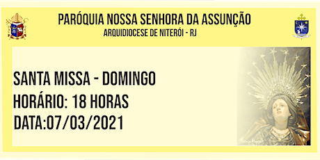 PNSASSUNÇÃO CABO FRIO - SANTA MISSA - DOMINGO  - 18 HORAS -  07/03/2021 ingressos