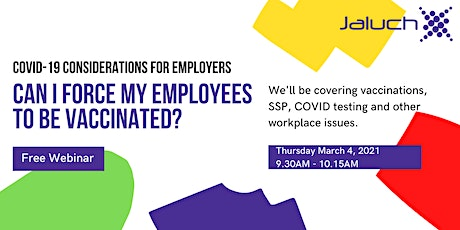 Can I force my employees to be vaccinated? COVID-19  Considerations tickets