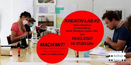 Kreativ-Labor # 2 zur Ausstellung BerlinHamburgLondonNewYork Tickets