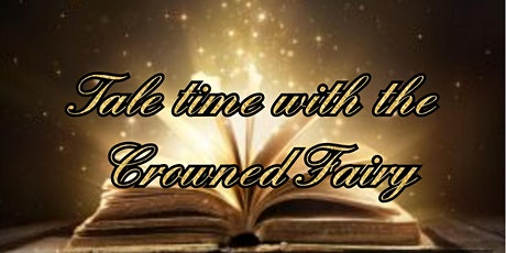 Tale time with the Crowned Fairy tickets