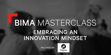 BIMA Masterclass | Embracing an innovation mindset tickets