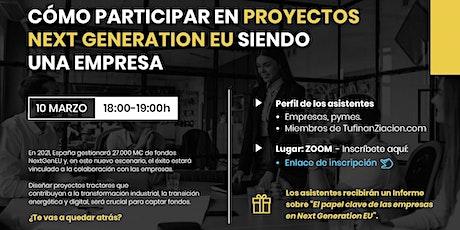 WEBINAR: CÓMO PARTICIPAR EN PROYECTOS NEXT GENERATION EU SIENDO UNA EMPRESA tickets