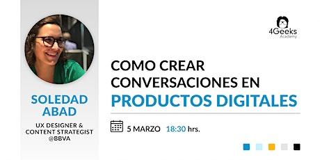 ¿Cómo se crean las conversaciones en los productos digitales? entradas