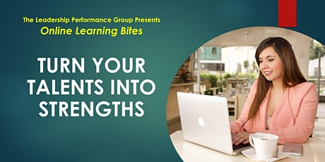 Turn Your Talents into Strengths (Online - Run 14) tickets