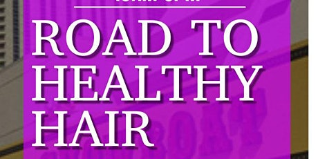 Road to Healthy Hair Workshop 2021 tickets