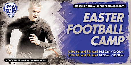 NEFA Easter Camp for U15s and U16s tickets