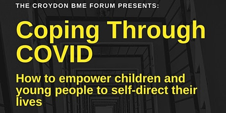 Coping Through COVID - How to Empower Children and Young People tickets