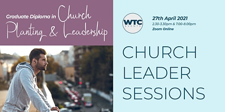 Graduate Diploma in Church Planting & Leadership: Church Leader Session tickets