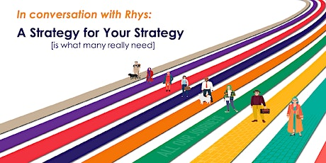 In conversation with Rhys: A Strategy for Your Strategy tickets