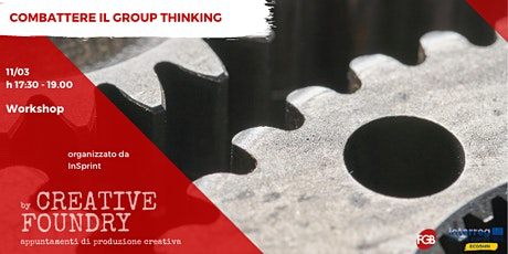 Creative Foundry | Combattere il group thinking tickets