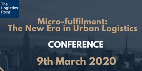 Micro-fulfilment: The New Era In Urban Logistics tickets