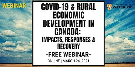 COVID-19 & Rural Economic Development in Canada Free Webinar tickets