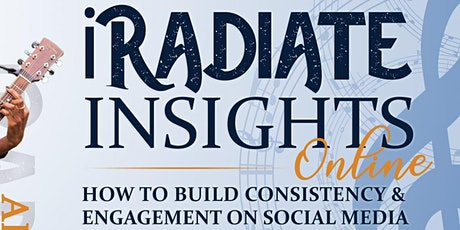 iRadiate: Build Consistency & Engagement On Social Media Workshop tickets