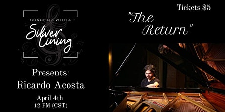 "Concerts with a Silver Lining Presents: Ricardo Acosta - ""The Return"" tickets"