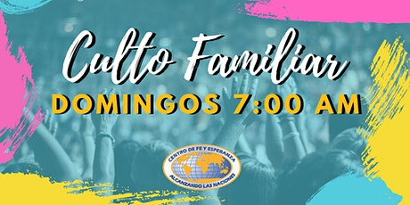 Culto Familiar 7 de marzo 7:00 AM entradas