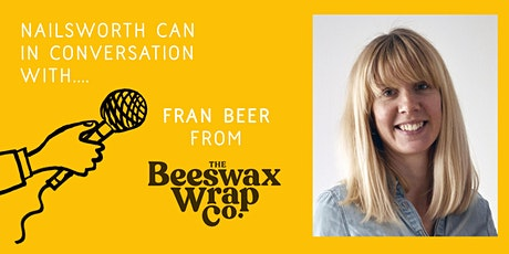 NailsworthCAN in conversation with: Fran Beer from The Beeswax Wrap Co. tickets