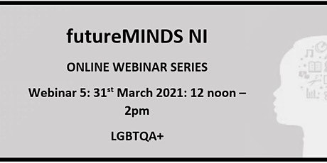 futureMINDS NI: Online webinar series, webinar 5 tickets