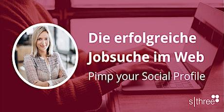 Die erfolgreiche Jobsuche im Web  - Pimp your Social Profile Tickets