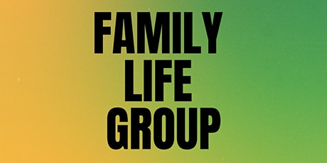 Family Life Group tickets