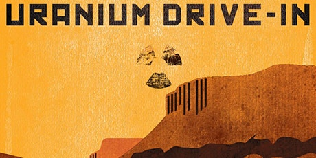 Uranium Drive-In Film Screening tickets