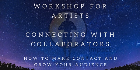 Connecting with Collaborators: How to Make Contact and Grow Your Audience tickets