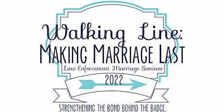 Walking the Line: Making Marriage Last Law Enforcement Seminar 2022 tickets