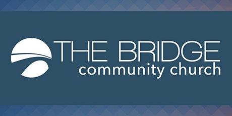 The Bridge Community Church Weekend Services tickets