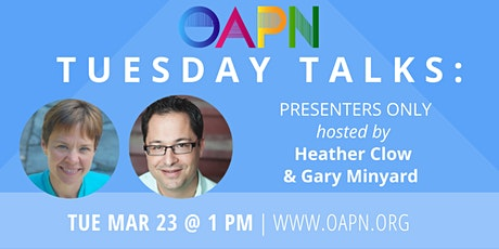 "OAPN Presents: A Presenters Only ""Tuesday Talks"": Practical Matters tickets"
