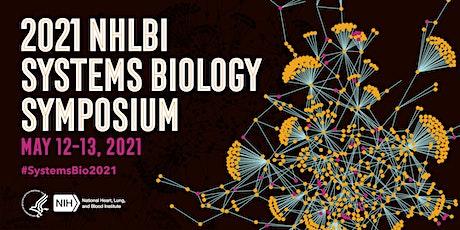 2021 NHLBI Systems Biology Symposium *VIRTUAL* tickets