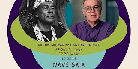 Nave Gaia (Spaceship Gaia): A dialogue with Ailton Krenak & Antonio Nobre tickets