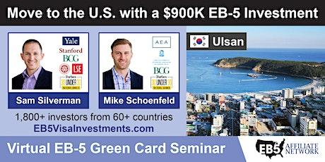 U.S. Green Card Virtual Seminar – Ulsan, South Korea tickets