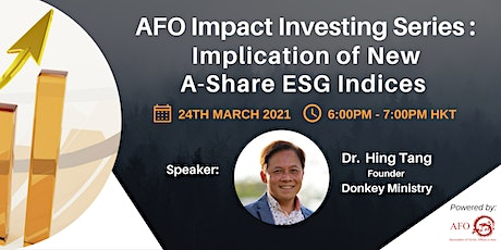 AFO Impact Investing Series: Implication of New A-Share ESG Indices tickets