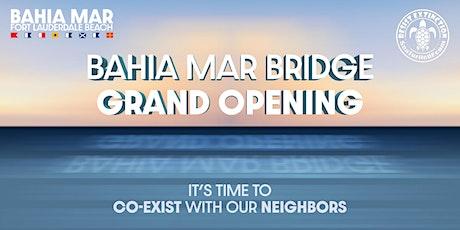 Bahia Mar Bridge Grand Re-Opening Happy Hour Reception tickets