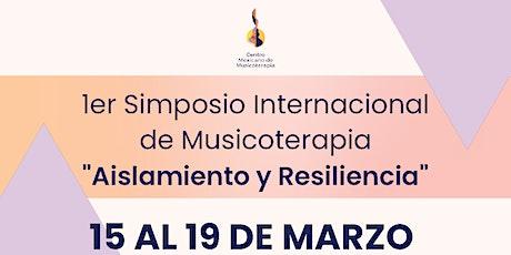 """1er Simposio Internacional de Musicoterapia """"Aislamiento y Resiliencia"""" entradas"""
