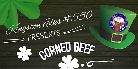 Kingston Elks Corned Beef Curbside Dinner tickets
